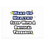 Wake Up Healthy...Sleep With a Physical Therapist Postcard