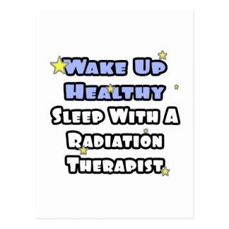 Wake Up Healthy...Sleep With a Radiation Therapist Postcard