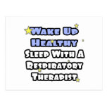 Wake Up Healthy...Sleep With a Resp. Therapist Postcard