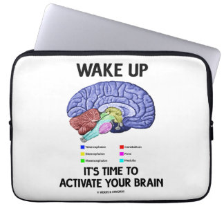 Wake Up It's Time To Activate Your Brain (Humor) Laptop Sleeve