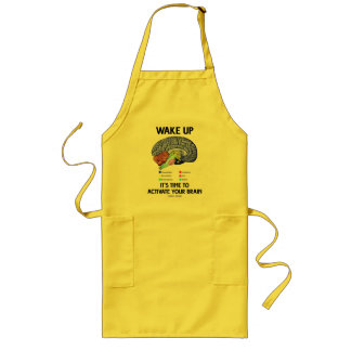 Wake Up It's Time To Activate Your Brain (Humor) Long Apron