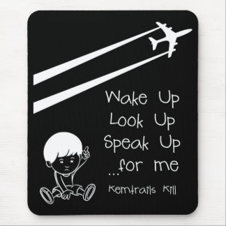 Wake Up Look Up Speak Up For Me Chemtrails Kill Mouse Pad
