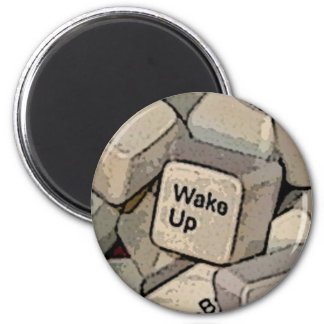 WAKE UP MAGNET
