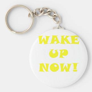 Wake Up Now Keychain