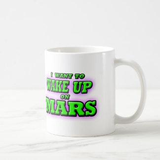 WAKE UP ON MARS COFFEE MUG