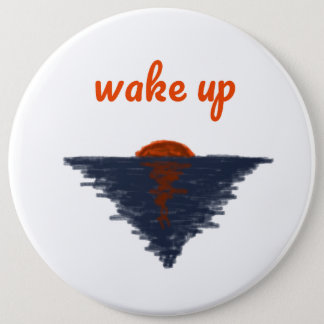 wake up pinback button