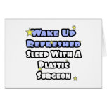 Wake Up Refreshed...Sleep With a Plastic Surgeon Card