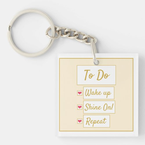 Wake Up, Shine On, Repeat Yellow & Gold Keychain