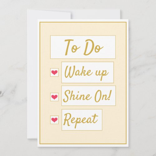Wake Up, Shine On, Repeat Yellow & Gold Note Card