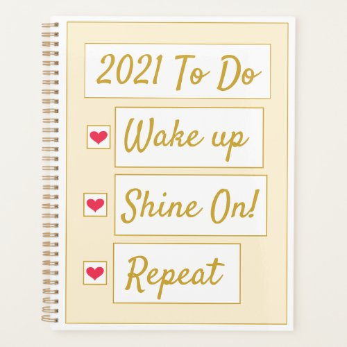 Wake Up, Shine On, Repeat Yellow & Gold Planner