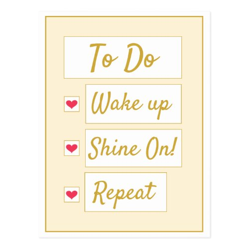 Wake Up, Shine On, Repeat Yellow & Gold Postcard