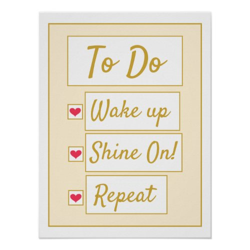 Wake Up, Shine On, Repeat Yellow & Gold Poster