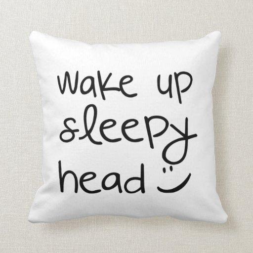 wake_up_sleepy_head_funny_throw_pillow-r9c4b9c79366a447d942ae03f45eac041_i5fqz_8byvr_512.jpg