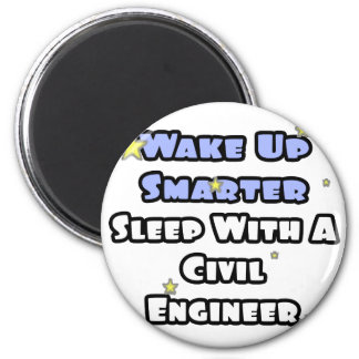 Wake Up Smarter...Sleep With a Civil Engineer 2 Inch Round Magnet