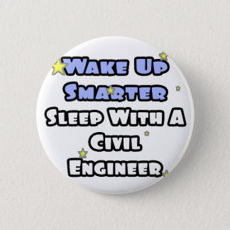 Wake Up Smarter...Sleep With a Civil Engineer Button