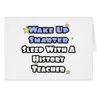 Wake Up Smarter...Sleep With a History Teacher Card