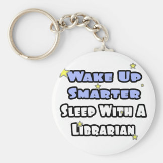 Wake Up Smarter...Sleep With a Librarian Key Chains