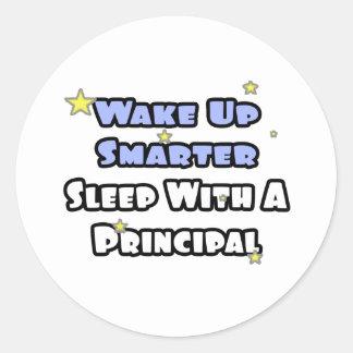 Wake Up Smarter...Sleep With a Principal Classic Round Sticker