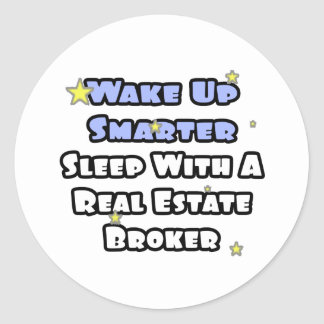 Wake Up Smarter...Sleep With a Real Estate Broker Stickers