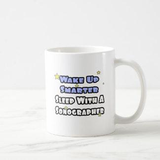Wake Up Smarter...Sleep With a Sonographer Mug