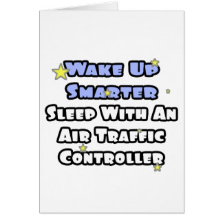 Wake Up Smarter..Sleep With Air Traffic Controller Card