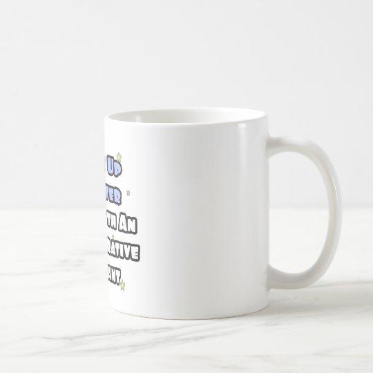 Wake Up Smarter...Sleep With an Admin Asst Coffee Mug