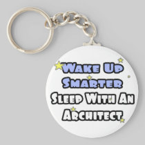 Wake Up Smarter...Sleep With an Architect Keychain