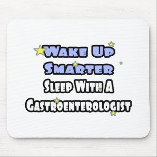 Wake Up Smarter...Sleep With Gastroenterologist Mouse Pad