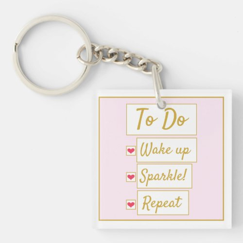 Wake Up, Sparkle, Repeat Pink & Gold Acrylic Keychain