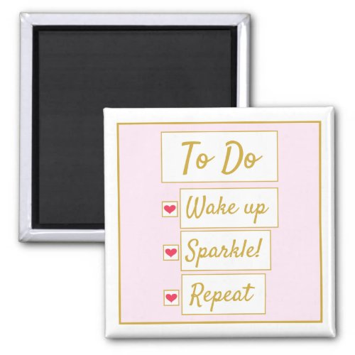 Wake Up, Sparkle, Repeat Pink & Gold Magnet