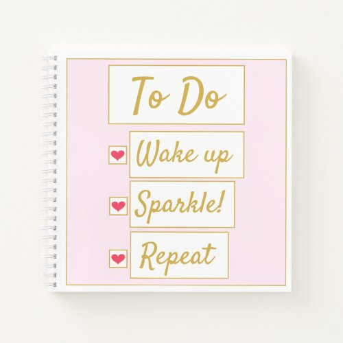 Wake Up, Sparkle, Repeat Pink & Gold Notebook