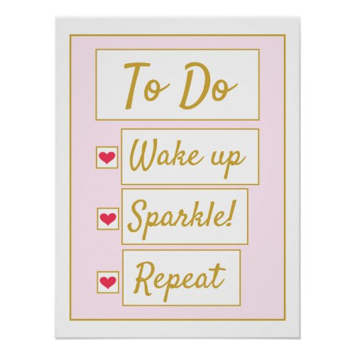 Wake Up, Sparkle, Repeat Pink & Gold Poster