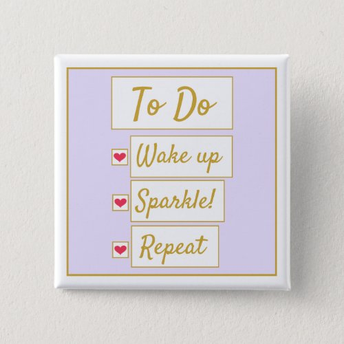 Wake Up, Sparkle, Repeat Purple & Gold Button