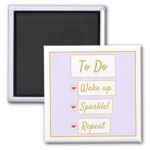Wake Up, Sparkle, Repeat Purple & Gold Magnet