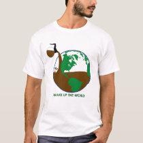 Wake Up the World T-Shirt