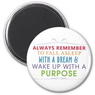 Wake Up With a Purpose Refrigerator Magnet
