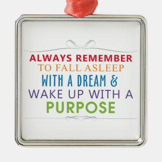 Wake Up With a Purpose Metal Ornament