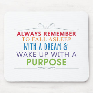 Wake Up With a Purpose Mouse Pad
