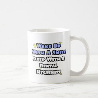 Wake Up With a Smile..Sleep With Dental Hygienist Coffee Mug