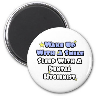 Wake Up With a Smile..Sleep With Dental Hygienist Magnet