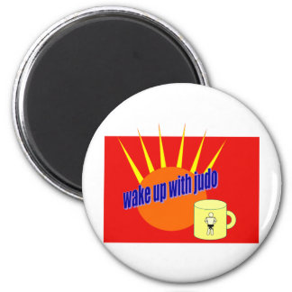 Wake up with Judo 2 Inch Round Magnet
