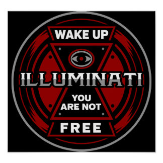 Wake Up You Are Not Free Illuminati Poster