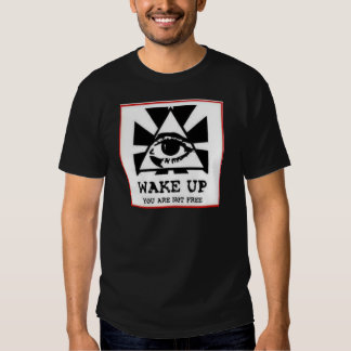Wake Up You Are Not Free T Shirt
