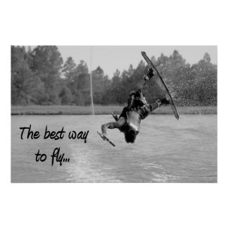 Wakeboarding Best Way to Fly Poster Cool Water