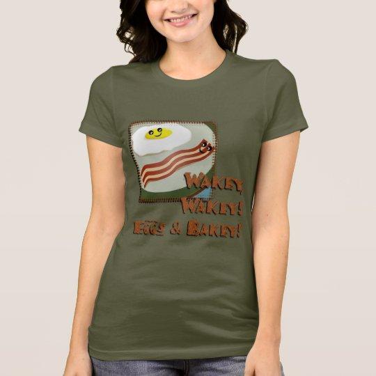 Wakey Eggs & Bakey T-Shirt