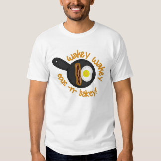 Wakey Wakey Eggs n Bakey T-shirt