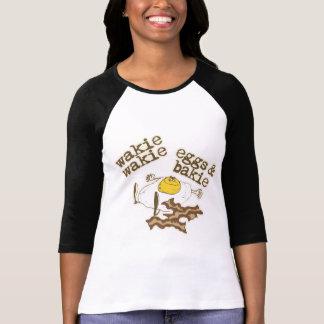 Wakie Wakie Eggs and Bakie T Shirt