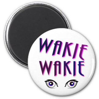 Wakie Wakie Magnet