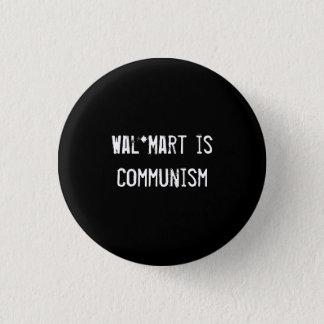 Wal*Mart is Communism Pinback Button
