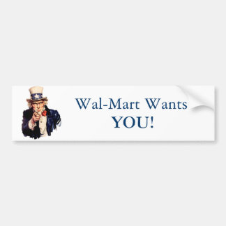 Wal-Mart wants you! Bumper Sticker